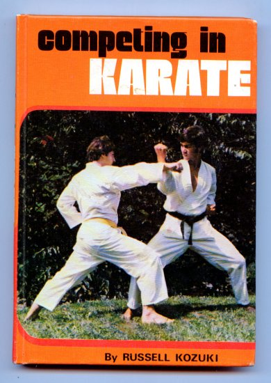 Competing in Karate (1974) by Russell Kozuki (Photo Illustrated Guide)