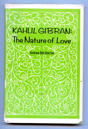 Kahlil Gibran the Nature of Love, Sherfan, Andrew Dib