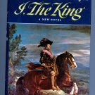 I, the King, a novel (Hardcover 1st ed.) by Frances Parkinson Keyes