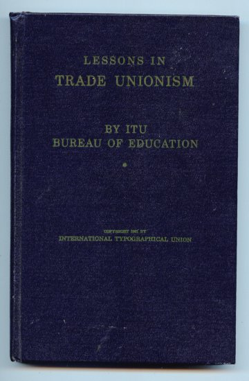 Lessons in Trade Unionism (HC 1961) by ITU Bureau of Education - Typographical Union