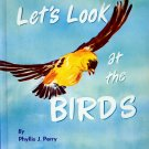 Let's Look at the Birds (Hardcover) by Phyllis J. Perry, Lawrence M. Spiegel