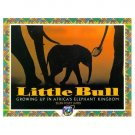 Little Bull: The Story of Little Bull (LNEW Hardcover) by Ellen James