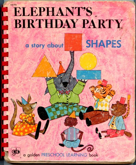 Elephant's Birthday Party: A story about shapes (1971) by Betty Ren Wright, Joanne Wylie, Les Gray