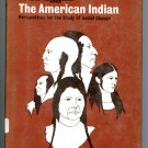The American Indian Perspectives for the Study of Social Change (HC) by Fred Eggan