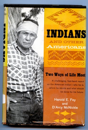 Indians and other Americans;: Two ways of life meet (Hardcover) by Harold Edward Fey