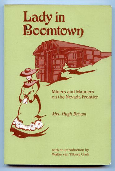 A Lady in Boomtown: Miners and Manners on the Nevada Frontier by Marjorie Brown