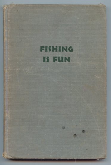 Fishing is Fun (HC 1950) by Arthur Hawthorne Carhart