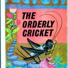 THE ORDERLY CRICKET by Rae Oetting (Illus. Marilue) ODDO 1968