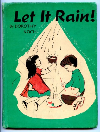 Let It Rain (Hardcover 1959) by Dorothy Clarke Koch, Helen Stone