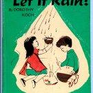 Let It Rain (Hardcover 1959) by Dorothy Clarke Koch, Helen Stone