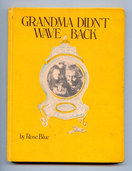 Grandma Didn't Wave Back by Rose Blue, Ted Lewin