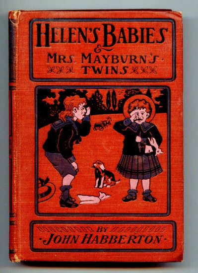 Helens Babies & Mrs. Mayburns Twins (Hardcover 1881) by John Habberton