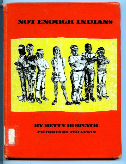 Not enough Indians by Betty F Horvath - Ted Lewin (Hardcover)