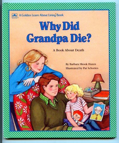 Why Did Grandpa Die? A Book About Death by Barbara Shook Hazen