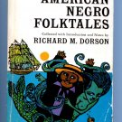 American Negro Folktales by Richard M. Dorson (American)