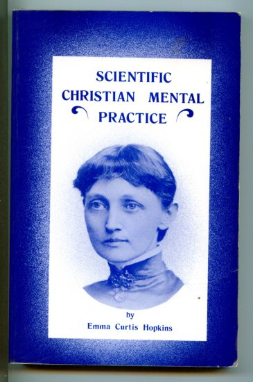 Scientific Christian Mental Practice by Emma Curtis Hopkins