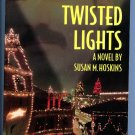 Twisted Lights by Susan M. Hoskins, Roderick Townley - Kansas City Mystery