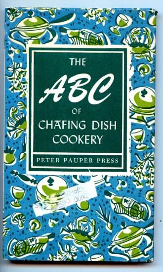 The ABC of Chafing Dish Cookery (Cookbook 1956) by Ruth McCrea - Peter Pauper Press
