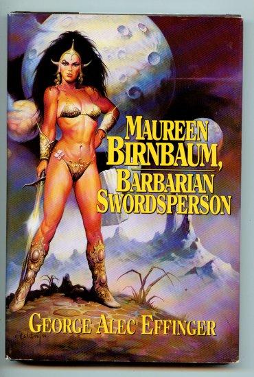 Maureen Birnbaum, Barbarian Swordsperson: The Complete Stories by George Alec Effinger (hardcover)