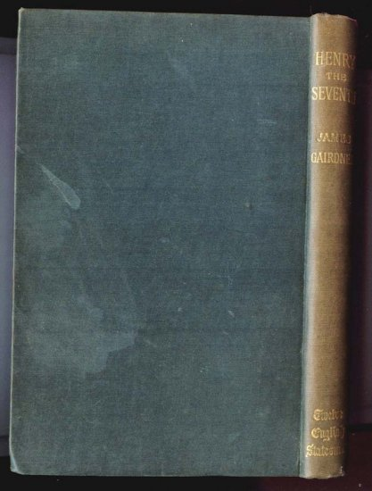 HENRY THE SEVENTH by James Gairdner (Hardcover 1926) Twelve English Statesmen Series