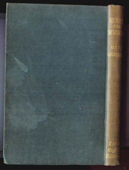 HENRY THE SEVENTH by James Gairdner (Hardcover 1926) Twelve English Statesmen Series