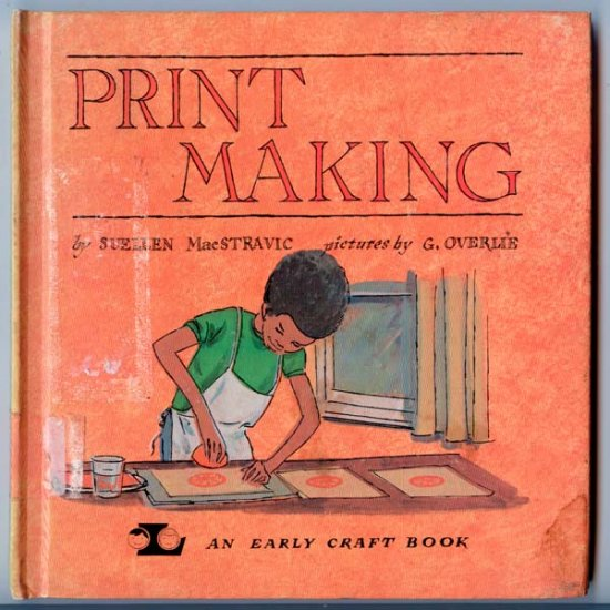 Print Making (An Early Craft Book) by Suellen MacStravic, George Overlie (Illustrator)
