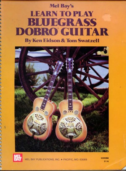 Mel Bays Learn to Play Bluegrass Dobro Guitar by Ken Eidson - Guide to