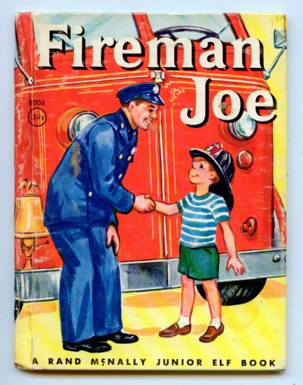 Fireman Joe (Rand McNally Junior Elf Book) (1962) by Virginia Hunter Illustrated by Marge Opitz