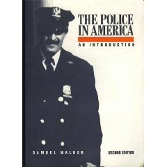 The Police in America: An Introduction (Paperback) by Samuel Walker (History/Literature)