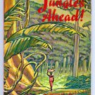 Jungles ahead! (Softcover 1959) by Esther Daniels Horner