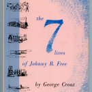 THE SEVEN LIVES OF JOHNNY B. FREE (1961) by George Crout (Elementary Economics)