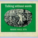 Talking Without Words (HC 1968) by Marie Hall Ets