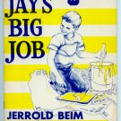 Jay's Big Job (Book, 1957) by Jerrold Beim, Tracy Sugarman (Illustrator)