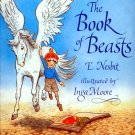 The Book of Beasts by E. Nesbit, Inga Moore (Illustrator)