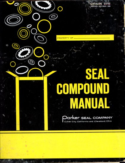 Seal Compound Manual (Catalog C5702) Parker Seal Company (Hydraulic & Fluid System Components)