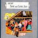 Music For Living Now and Long Ago Book Three (HC 1962) by James L. Mursell (Vintage Songbook)