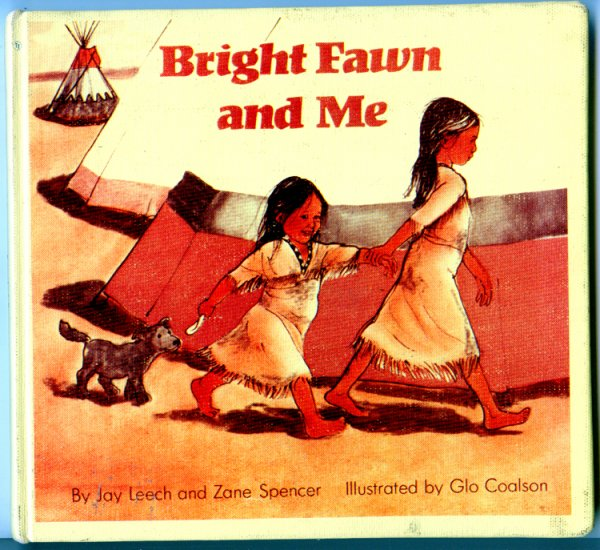 Bright Fawn and Me (HC 1979) by Jay Leech, Zane Spencer, Glo Coalson