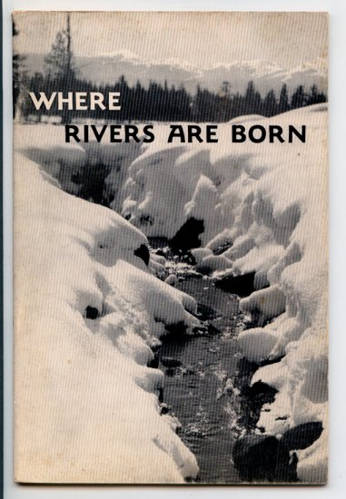 Where Rivers are Born: The Story of California's Watersheds (1951) by Charles E. Fox