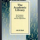 The Academic Library: Its Context, Its Purpose, and Its Operation (Hardcover) by John Budd