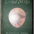 The Winning of Barbara Worth by Harold Bell Wright (1911 HC) F. Graham Cootes