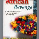 The African Revenge: The Age of Regression and the Decline of the West by Michio Kitahara