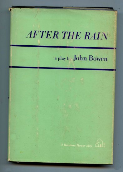 After the Rain: a play in three acts (Hardcover) by John Bowen