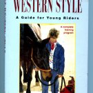 Ride Western Style: A Guide for Young Riders (Hardcover) by Tommie Kirksmith