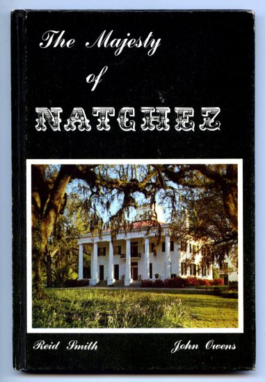 The Majesty of Natchez (1969 Edition) by Reid Smith & John Owens Smith (Kentucky)