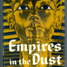 EMPIRES IN THE DUST - Ancient Civilizations Brought To Life by Robert Silverberg
