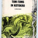 Tom-Toms In Kotokro (Pb 1958) by Rene Guillot