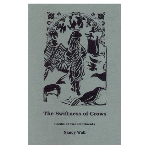 The Swiftness of Crows: Poems of Two Continents (Pima poetry series) (Paperback) by Nancy Wall