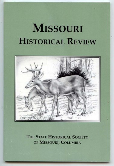 Missouri Historical Review - April 2003 - Volume XCVII, Number 3