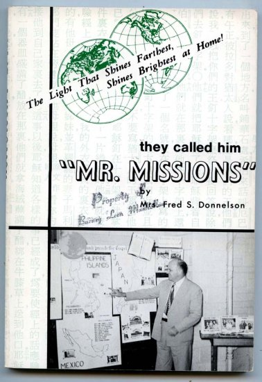 """They called him """"Mr. Missions"""" by Effie (Fred) A Donnelson (Signed)"""