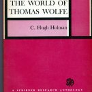THE WORLD OF THOMAS WOLFE by C. Hugh Holman (Biography)